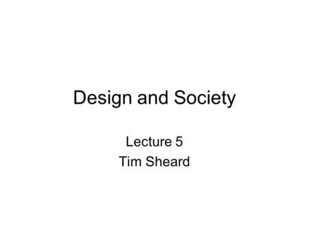 Design and Society Lecture 5 Tim Sheard. Reading Thirty-Something (Million): Should They Be Exceptions? 3x5 cards - discussion.