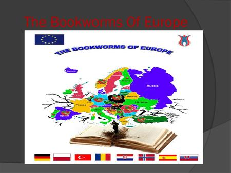 The Bookworms Of Europe. Developing Reading Skill 1. Reading habit is gained at an early age. Therefore even before children learn to read and write,