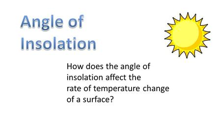 How does the angle of insolation affect the rate of temperature change of a surface?