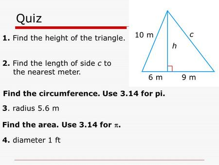 Quiz 10 m c 1. Find the height of the triangle. h