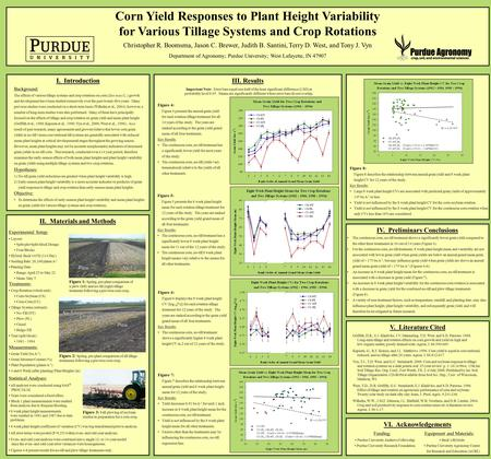VI. Acknowledgements Corn Yield Responses to Plant Height Variability for Various Tillage Systems and Crop Rotations Christopher R. Boomsma, Jason C. Brewer,