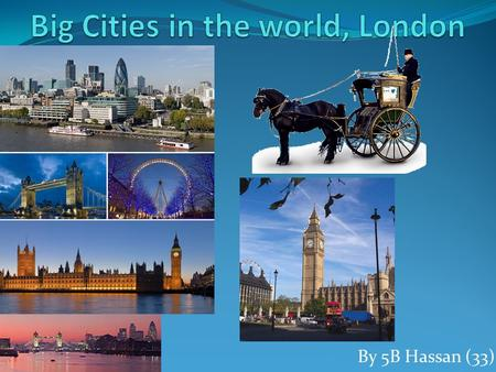 By 5B Hassan (33). Content Information of London Leisure and entertainment of London Problems of London.