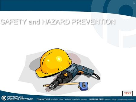1 SAFETY and HAZARD PREVENTION SAFETY and HAZARD PREVENTION NEXT.
