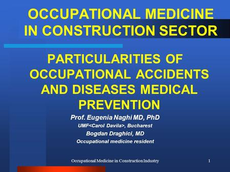 Occupational Medicine in Construction Industry1 OCCUPATIONAL MEDICINE IN CONSTRUCTION SECTOR PARTICULARITIES OF OCCUPATIONAL ACCIDENTS AND DISEASES MEDICAL.