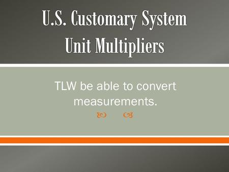 U.S. Customary System Unit Multipliers