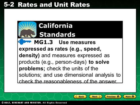 Evaluating Algebraic Expressions 5-2 Rates and Unit Rates California Standards MG1.3 Use measures expressed as rates (e.g., speed, density) and measures.