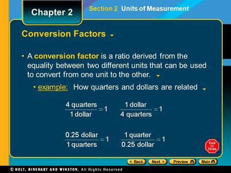 Conversion Factors A conversion factor is a ratio derived from the equality between two different units that can be used to convert from one unit to the.