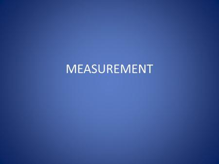 MEASUREMENT. Measurement I can measure length, capacity, and weight in customary units.