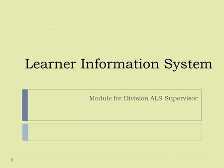 Learner Information System Module for Division ALS Supervisor.