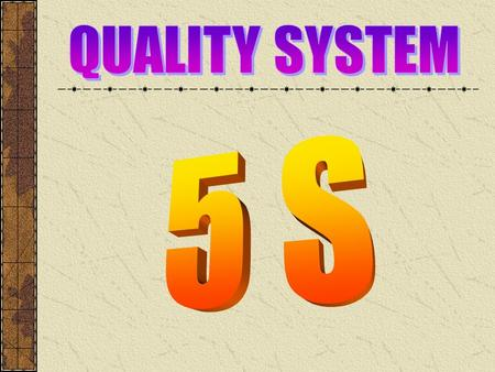 QUALITY SYSTEM 5 S.