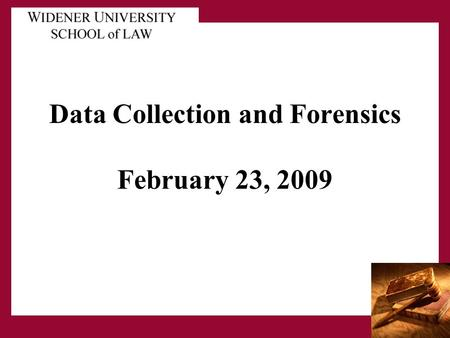 Data Collection and Forensics February 23, 2009. Complaint Document Acquisition DepositionsReview Discovery Begins Photocopy Discovery Closes Produce.