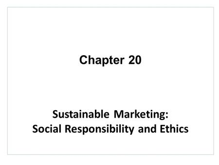 Sustainable Marketing: Social Responsibility and Ethics
