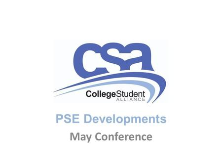 PSE Developments May Conference. Stakeholder Update ONCAT -  April 20 & 21 – Student Pathways Conference 2015-16 – Student Advisory.
