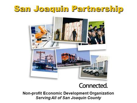 Non-profit Economic Development Organization Serving All of San Joaquin County.