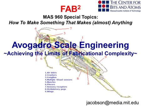 FAB 2 MAS 960 Special Topics: How To Make Something That Makes (almost) Anything 1.Air inlets 2.Crushers 3.Ganglion 4.Multiple Visual.