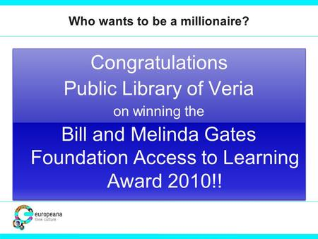 Congratulations Public Library of Veria on winning the Bill and Melinda Gates Foundation Access to Learning Award 2010!! Congratulations Public Library.