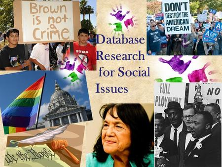 Database Research for Social Issues. What is a DATABASE? A collection of magazines, newspapers, academic journals, and other resources available online.