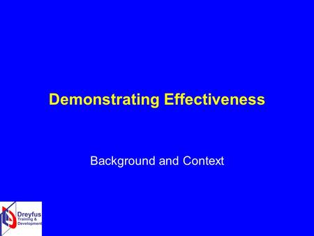 Demonstrating Effectiveness Background and Context.