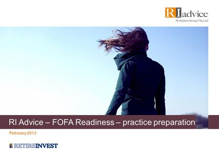 RI Advice – FOFA Readiness – practice preparation February 2013.