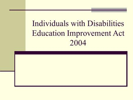 Individuals with Disabilities Education Improvement Act 2004.