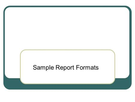 Sample Report Formats. Research Article Front matter Title Abstract.