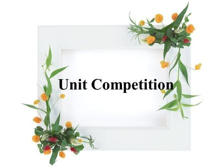Unit Competition. 一 Functional Items: Warning and Prohibition Some rules of the competition : 1 Don't cheat during the competition. 2 Don't open your.