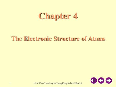 New Way Chemistry for Hong Kong A-Level Book 11 Chapter 4 The Electronic Structure of Atoms.