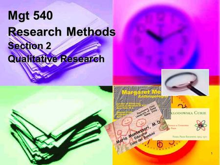 1 Mgt 540 Research Methods Section 2 Qualitative Research.