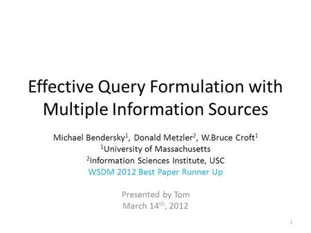 Effective Query Formulation with Multiple Information Sources