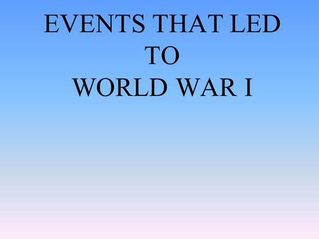 the culminating events that led to world war ii