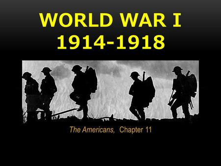 World War I 1914-1918 The Americans, Chapter 11.