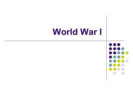 World War I. Factors that led to War… Militarism glorification of war and the military Alliances Germany+Italy+Austria= Triple Alliance G.B+France+Russia=