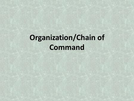 Organization/Chain of Command