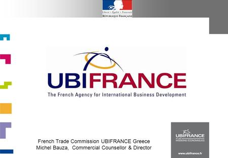 French Trade Commission UBIFRANCE Greece Michel Bauza, Commercial Counsellor & Director.