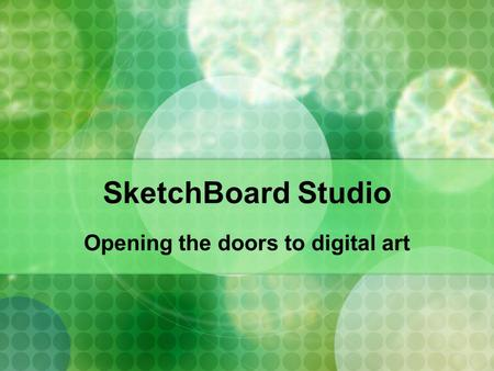 SketchBoard Studio Opening the doors to digital art.