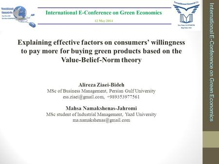 Explaining effective factors on consumers' willingness to pay more for buying green products based on the Value-Belief-Norm theory Alireza Ziaei-Bideh.