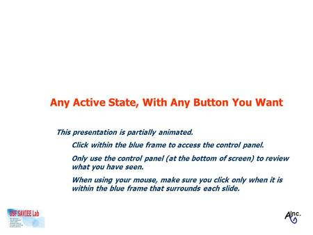 Any Active State, With Any Button You Want A G Inc. Click within the blue frame to access the control panel. Only use the control panel (at the bottom.