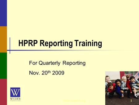 HPRP Reporting Training For Quarterly Reporting Nov. 20 th 2009 1wilderresearch.org.