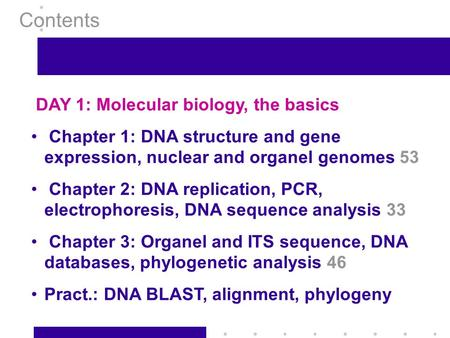 Molecular techniques in plant breeding, Cantho september 20061 DAY 1: Molecular biology, the basics Chapter 1: DNA structure and gene expression, nuclear.