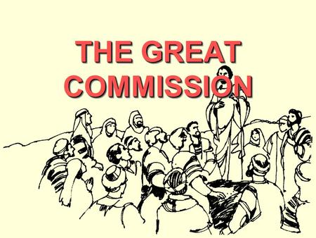 THE GREAT COMMISSION. 2 The former account I made, O Theophilus, of all that Jesus began both to do and teach, until the day in which He was taken up,
