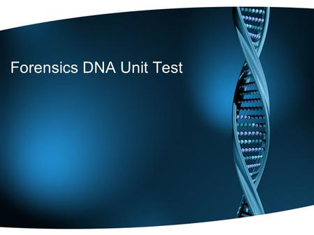 Forensics DNA Unit Test. DNA typing had its beginnings in 1985 with the work of: Sir Alec Jeffries.