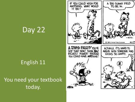 Day 22 English 11 You need your textbook today.. SAT Q of Day A remarkably ------- plant, the soybean yields not only dairy-like products, but also flour,
