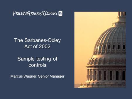 evaluation of the sarbanes oxley act Sarbanes-oxley legislation discuss certain information with respect to specific elements of the sarbanes-oxley act of internal control evaluation process.
