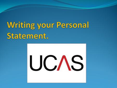 Your personal statement The personal statement is your opportunity to tell universities and colleges about your suitability for the course(s) that you.