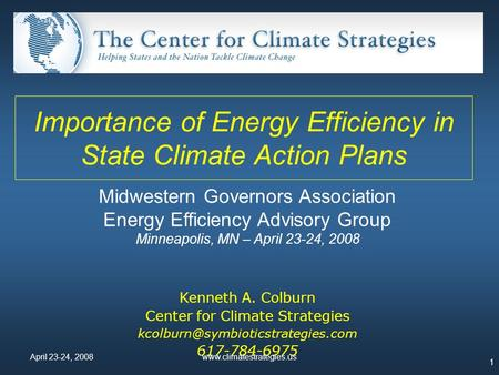 Importance of Energy Efficiency in State Climate Action Plans Midwestern Governors Association Energy Efficiency Advisory Group Minneapolis, MN – April.
