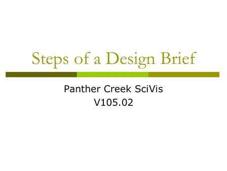 Steps of a Design Brief Panther Creek SciVis V105.02.