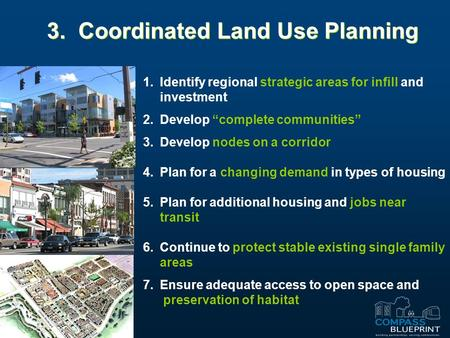 "1.Identify regional strategic areas for infill and investment 2.Develop ""complete communities"" 3.Develop nodes on a corridor 4.Plan for a changing demand."