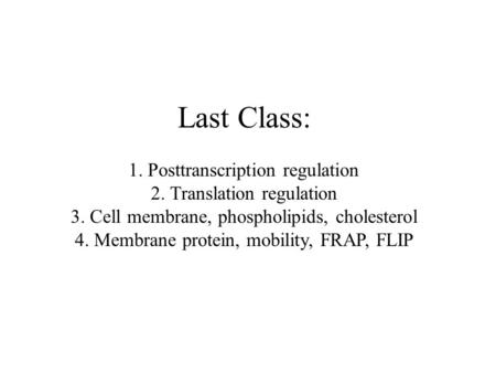 Last Class: 1. Posttranscription regulation