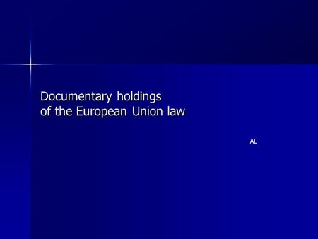 Documentary holdings of the European Union law AL.
