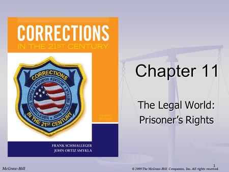 © 2009 The McGraw-Hill Companies, Inc. All rights reserved. McGraw-Hill Chapter 11 The Legal World: Prisoner's Rights 1.